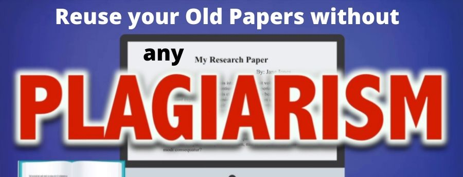 How to Reuse Papers and Avoid Self-plagiarism when Retaking Class