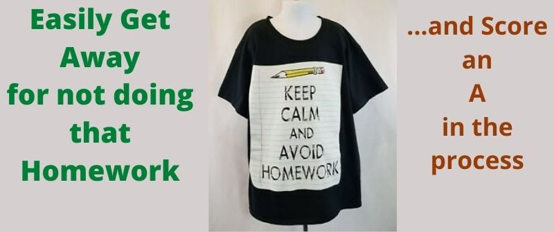 get away with not doing your homework
