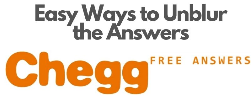 Unblur Chegg Answers
