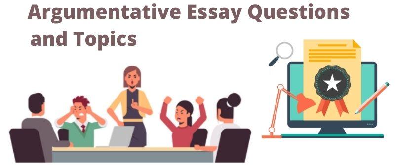 Write Argumentative Questions
